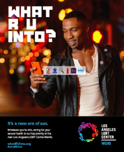 "A poster for the L.A. LGBT Center's ""What R U Into?"" sexual health campaign."
